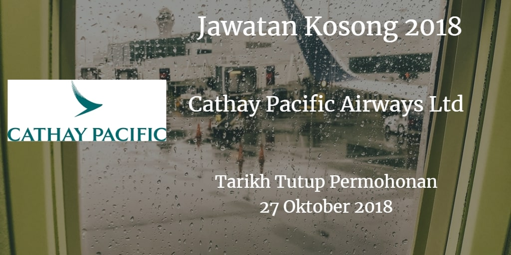 Jawatan Kosong Cathay Pacific Airways Ltd 27 Oktober 2018