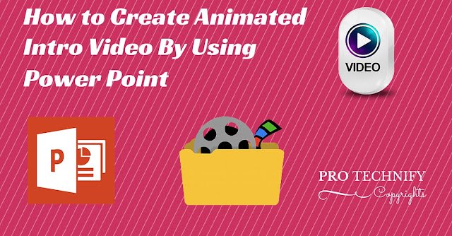Create video from power point, intro video