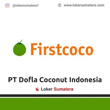 Lowongan Kerja Padang Pariaman: PT Dofla Coconut Indonesia Juni 2021