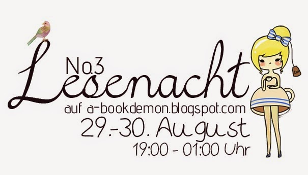http://a-bookdemon.blogspot.co.at/2014/08/lesenacht-no-3-29-30-august-mitmachen.html