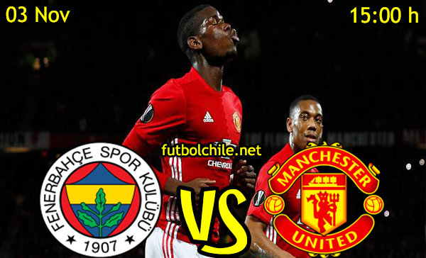 Ver stream hd youtube facebook movil android ios iphone table ipad windows mac linux resultado en vivo, online:  Fenerbahçe vs Manchester United
