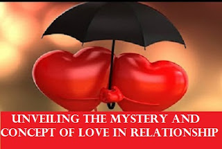 Unveiling The Mystery And Concept Of Love In Relationship — Part 2