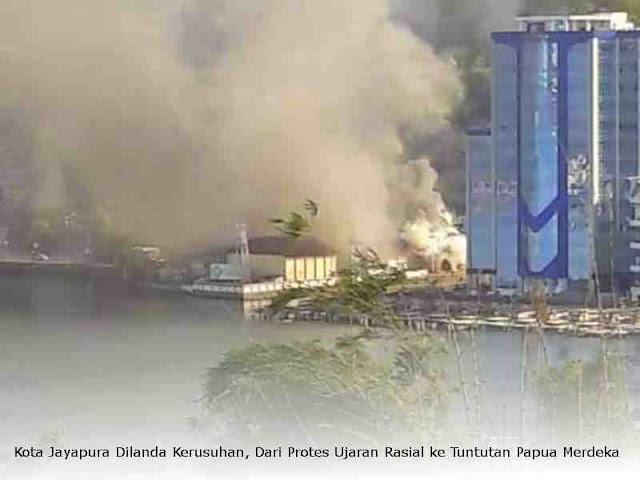 Kota Jayapura Dilanda Kerusuhan, Dari Protes Ujaran Rasial ke Tuntutan Papua Merdeka