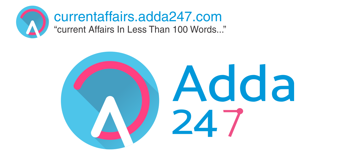 Current Affairs Just a Click Away | Adda247 Current Affairs - One Stop Point!