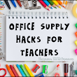 Office Supply Hacks for Teachers and a FREEBIE