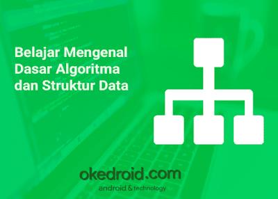 Belajar Mengenal Dasar Algoritma dan Struktur Data