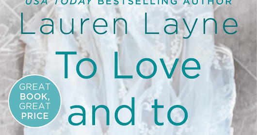 To Love and To Cherish by Lauren Layne + Excerpt & GIveaway!