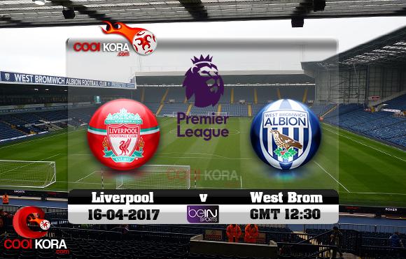 مشاهدة مباراة وست بروميتش ألبيون وليفربول اليوم 16-4-2017 في الدوري الإنجليزي