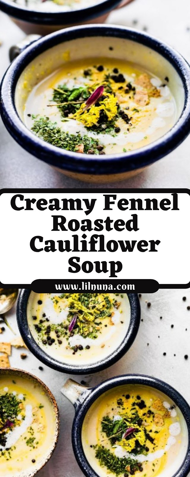Creamy Fennel Roasted Cauliflower Soup