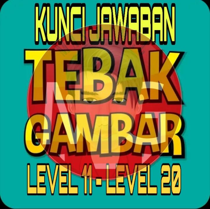 Kunci Jawaban Tebak Gambar 2019 Level 11 Level 20 Jagoangame Com
