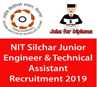 NIT Silchar Junior Engineer & Technical Assistant Recruitment 2019