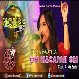 Dylla Fadylla - Om Macapah Om Mp3