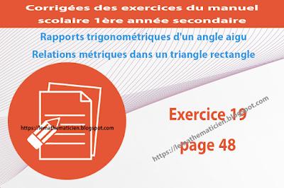Exercice 19 page 48 - Rapports trigonométriques d'un angle aigu - Relations métriques dans un triangle rectangle