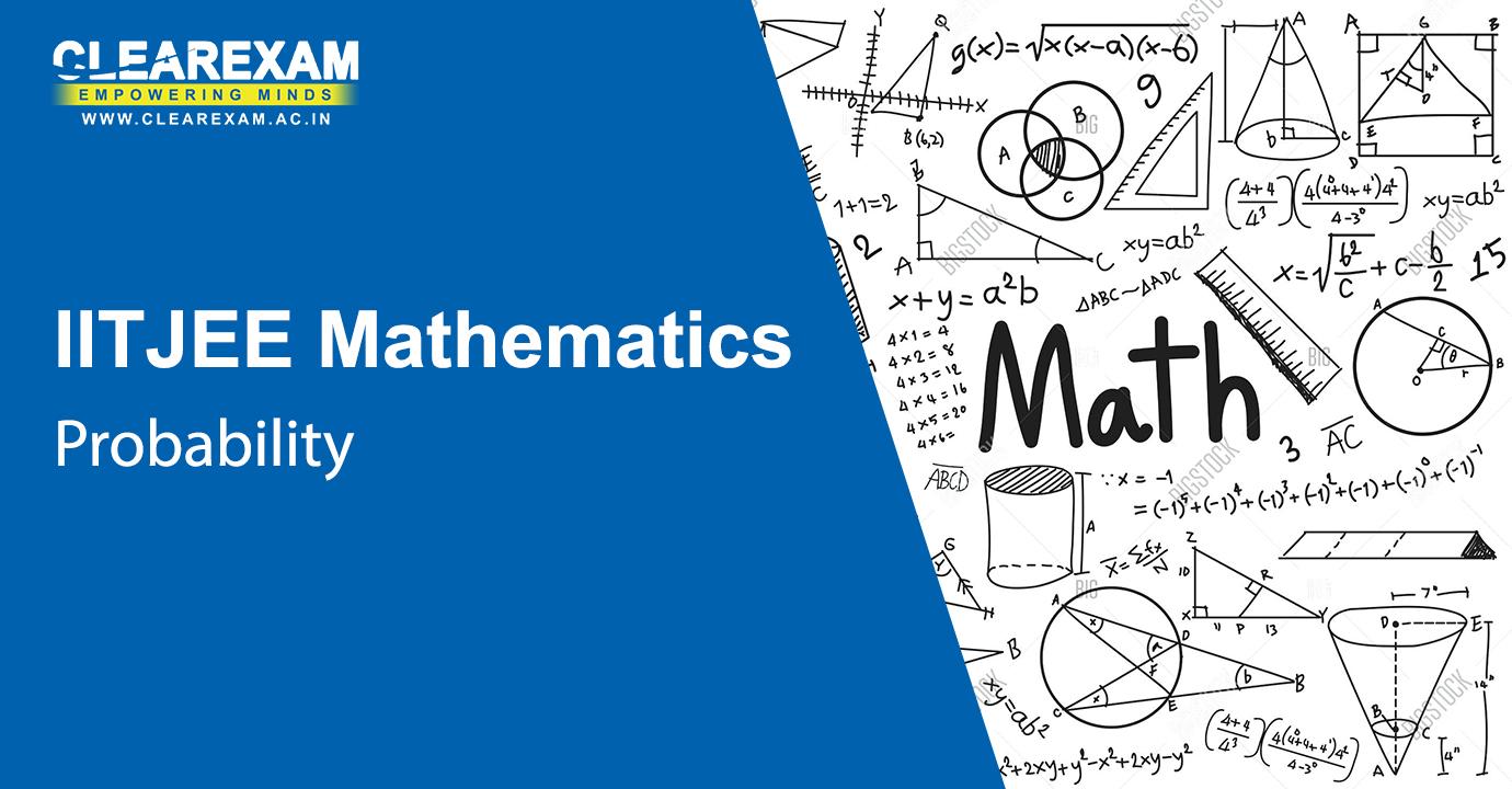IIT JEE Mathematics Probability