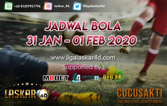 JADWAL BOLA JITU TANGGAL 31 Jan – 01 Feb 2020