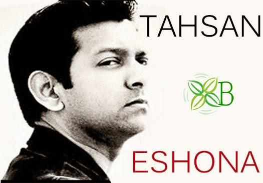 Eshona, Tahsan