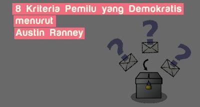 8 Kriteria Pemilu yang Demokratis menurut Austin Ranney