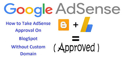 How to Get AdSense Approval On BlogSpot