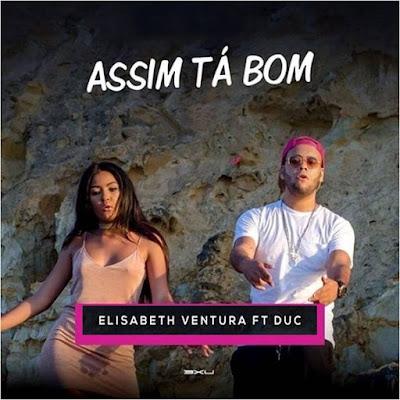 Elisabeth Ventura Ft Duc - Assim Tá Bom (R&b)