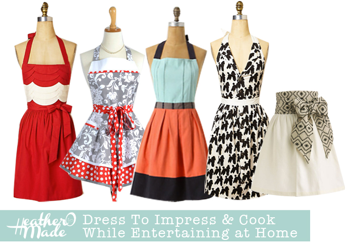 Dress To Impress & Cook While Entertaining at Home. cute aprons.