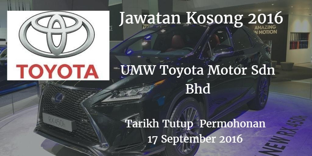 Jawatan Kosong UMW Toyota Motor Sdn Bhd  17 September 2016