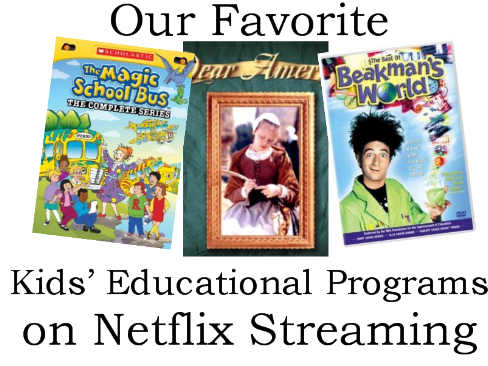 Our Favorite Kids Educational Programs on Netflix Streaming - UPDATED!