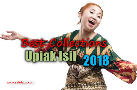 Koleksi Lagu Terbaik Upiak Isil Mp3 Paling Top 2018 Full Rar