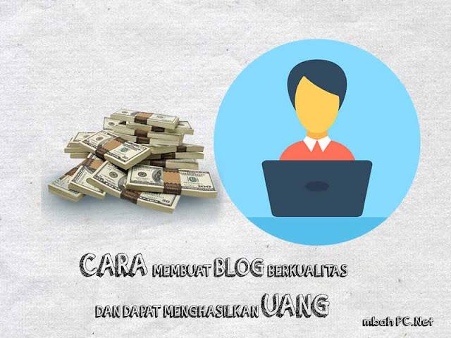Cara Membuat Blog Berkualitas dan Dapat Menghasilkan Uang