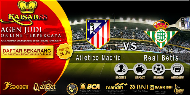 Prediksi Bola Jitu Atletico Madrid vs Real Betis 23 April 2018