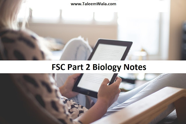 FSC Part 2 Biology Notes PDF Free Download - 2nd Year Bio Notes All Chapters