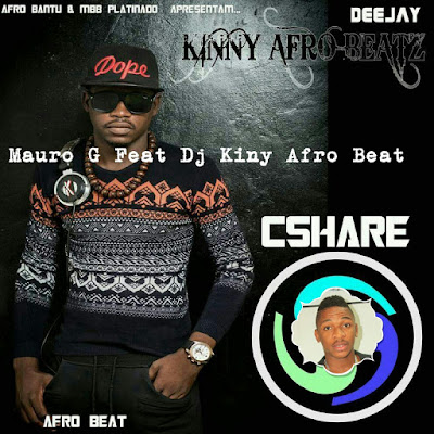 Mauro G Feat Dj Kinny Afro Beatz - Cshare (Afro) (Reprise e Acapella)
