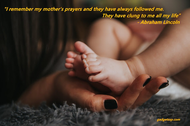 I remember my mother's prayers and they have always followed me. They have clung to me all my life