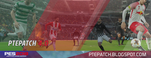 [PES 2018 PC] PTE Patch 2018 4.0 AIO - RELEASED 11/02/2018