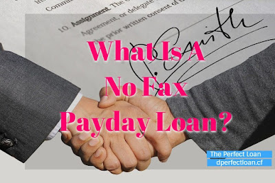 What Is A No Fax Payday Loan?, The Perfect Loan