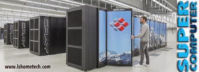 सुपरकंप्यूटर किसे कहा जाता है और ये क्या कार्य करता हैं?