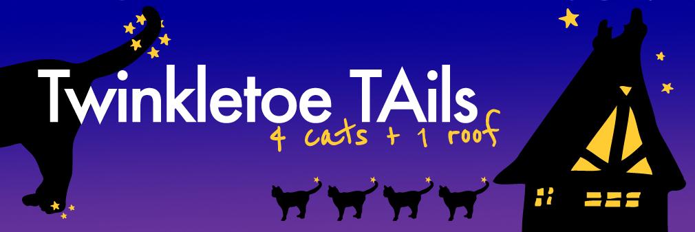 Twinkletoe Tails