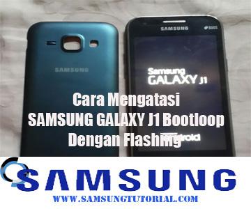 Cara Mengatasi Samsung Galaxy J1 Bootloop Dengan Flashing Tutorial
