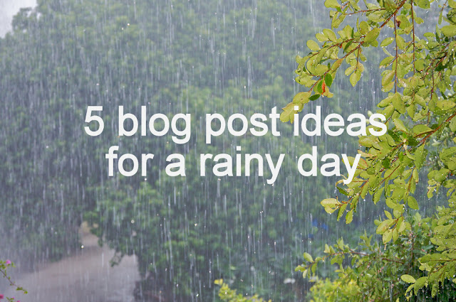 5 Blog Post Ideas for a rainy day image