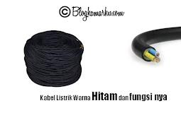 Kabel Listrik Warna Hitam dan fungsi nya