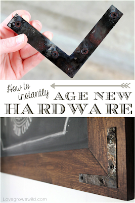 How to Instantly Age New Hardware at LoveGrowsWild.com