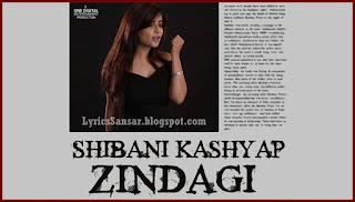 Zindagi – Shibani Kashyap