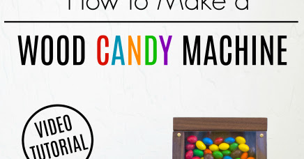 How to Make a Wood Candy Machine | DIY Dispenser