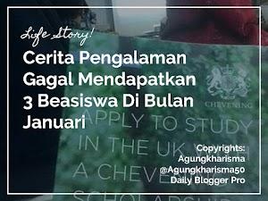 Pengalaman Ditolak 3 Beasiswa Berturut-turut Dalam Sebulan