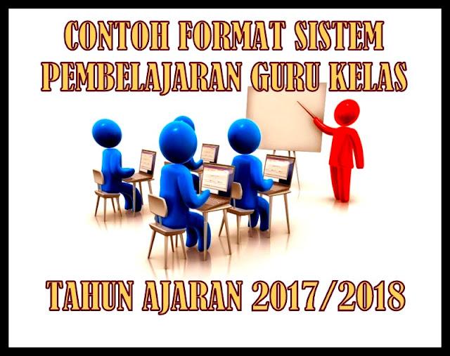 Contoh Format Sistem Pembelajaran Guru Kelas Tahun Ajaran 2017/2018