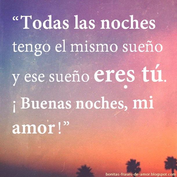 Bonitas Frases De Amor Todas Las Noches Tengo El Mismo Sueno Y Ese