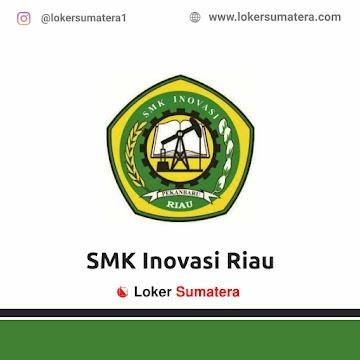 Lowongan Kerja Pekanbaru: SMK Inovasi Riau Mei 2021