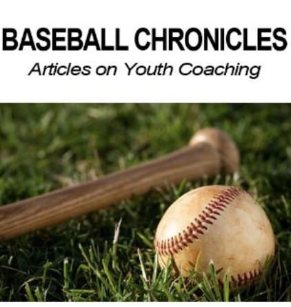 Baseball Chronicles: Articles On Youth Coaching