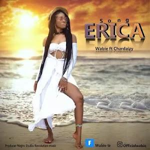 Download Audio | Wabie ft Chardaizy - Erica