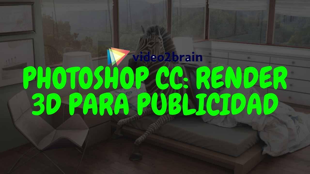 Video2Brain - Curso Gratis Photoshop CC: Render 3D para publicidad [MEGA]