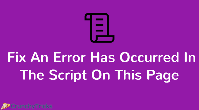 Fix An Error Has Occurred In The Script On This Page